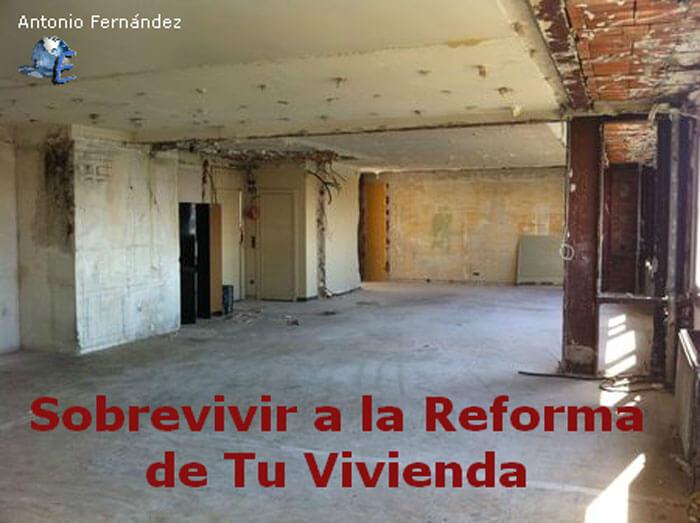 ¿Como Sobrevivir a La Reforma De Tu Vivienda?