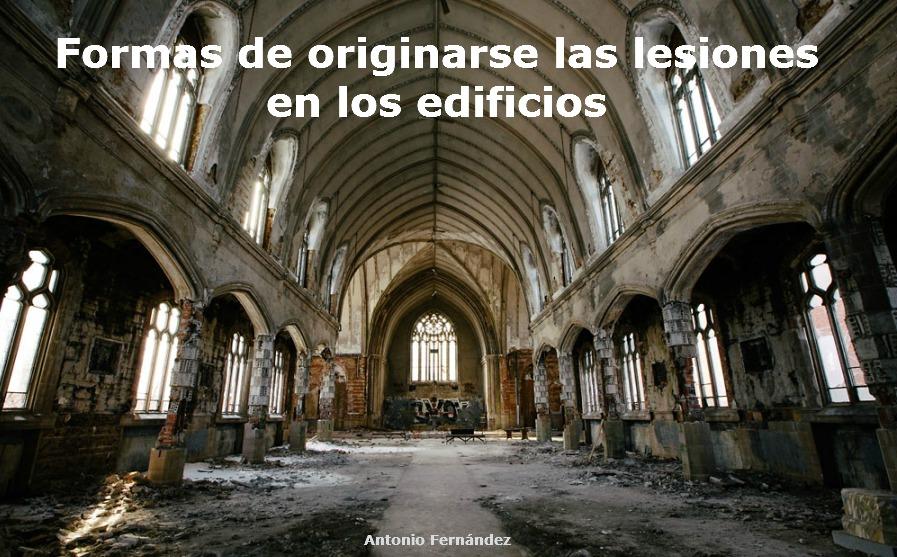 Resumen De Formas De Originarse Las Lesiones En Los Edificios